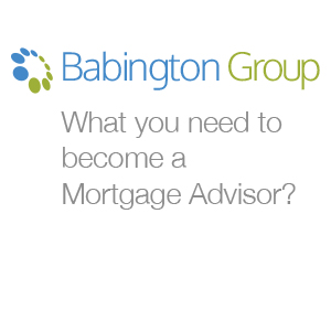 GetMyFirstJob | What do you need to become a Mortgage Advisor? - Babington Group