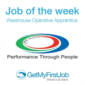GetMyFirstJob | Job of the Week - Warehousing Operative Apprentice