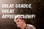 Great Grades? Great Apprenticeship!