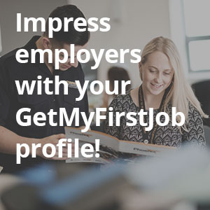 GetMyFirstJob | How To Impress Employers with your GetMyFirstJob profile