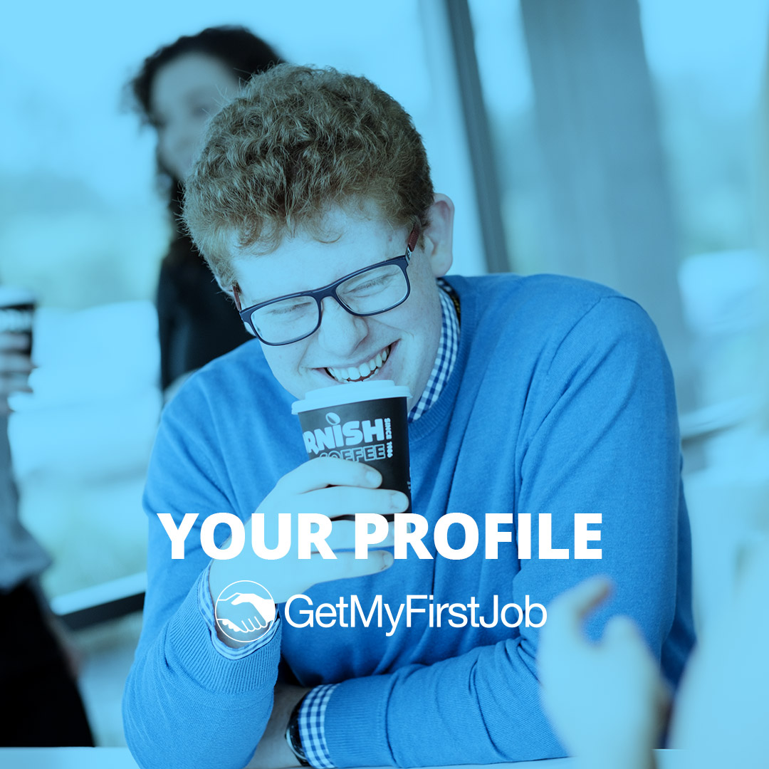 Impress employers with your GetMyFirstJob profile