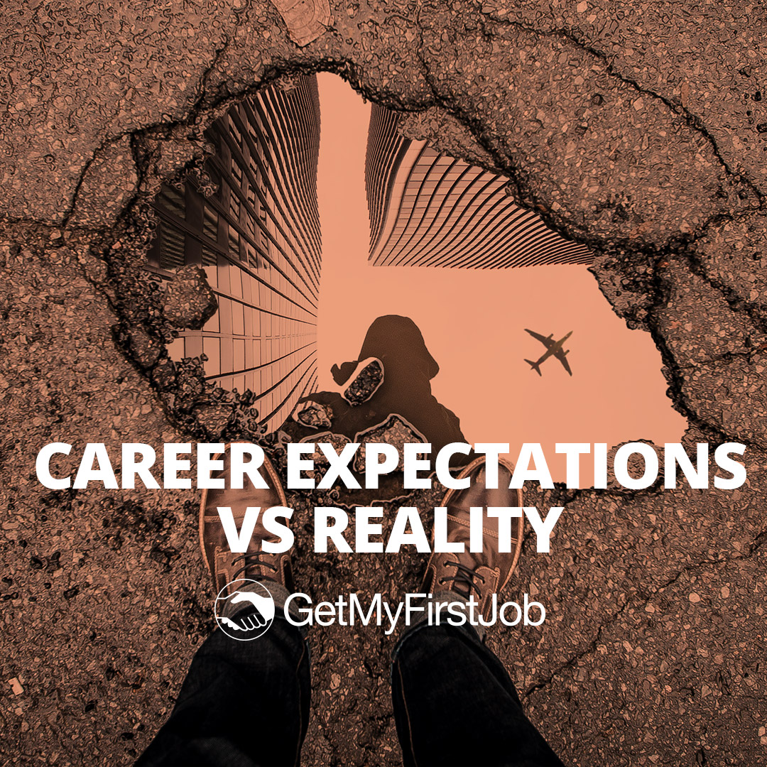 Career Expectations VS Reality