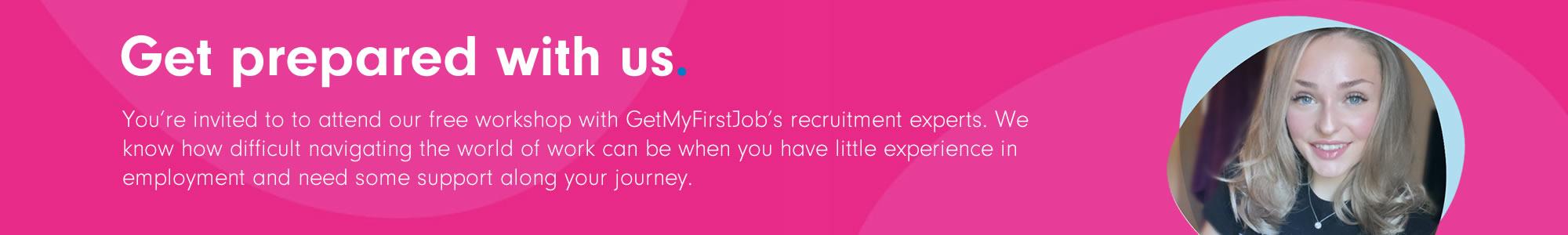 GetMyFirstJob - Get prepared with us | Free Recruitment Workshops